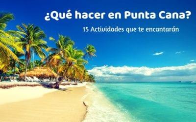 ¿Qué hacer en Punta Cana en 2020? 15 actividades imperdibles